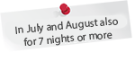 In July and August also for 4 nights or more – worth € 36